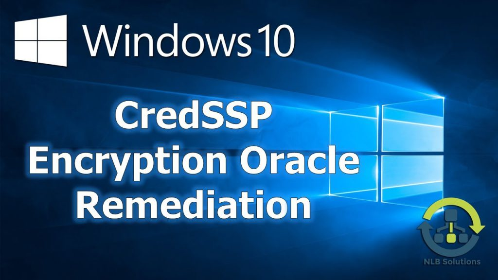 credssp encryption oracle remediation windows 10 1024x576 1 - رفع مشکل CredSSP Encryption Oracle Remediation ریموت دسکتاپ ویندوز ۱۰